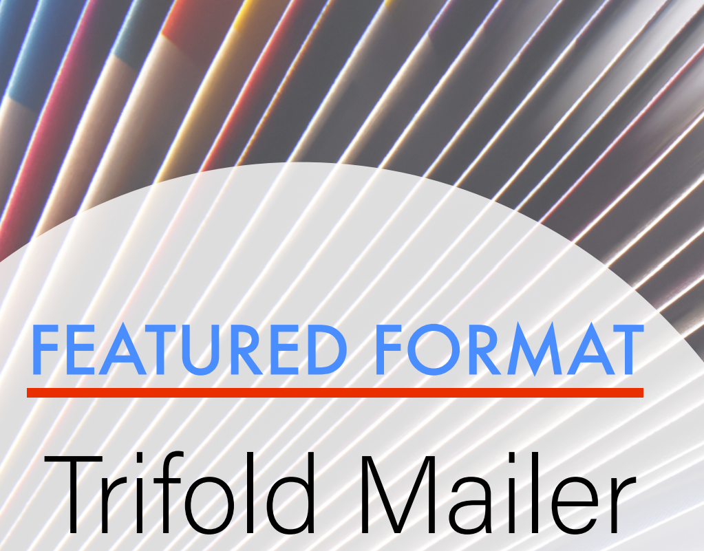 Do You Want to Get to Market Quickly? Consider a Trifold Mailer!